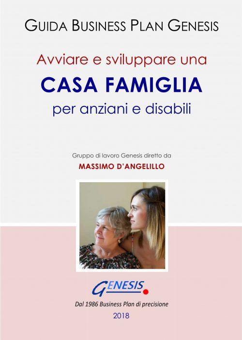 Avviare e sviluppare una CASA FAMIGLIA per anziani e disabili. Guida Business Plan ebook + Software+molto altro (vedi descrizione di seguito)