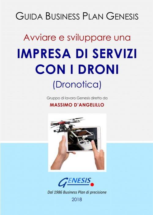 Avviare e sviluppare una IMPRESA DI SERVIZI CON I DRONI (Dronotica). Guida Business Plan ebook + Software +molto altro (vedi descrizione di seguito)