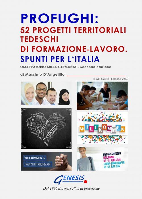 PROFUGHI: 52 PROGETTI TERRITORIALI TEDESCHI DI FORMAZIONE-LAVORO. Spunti per l'Italia. Strumenti per la nuova impresa.