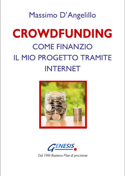 CROWDFUNDING. COME FINANZIO IL MIO PROGETTO TRAMITE INTERNET