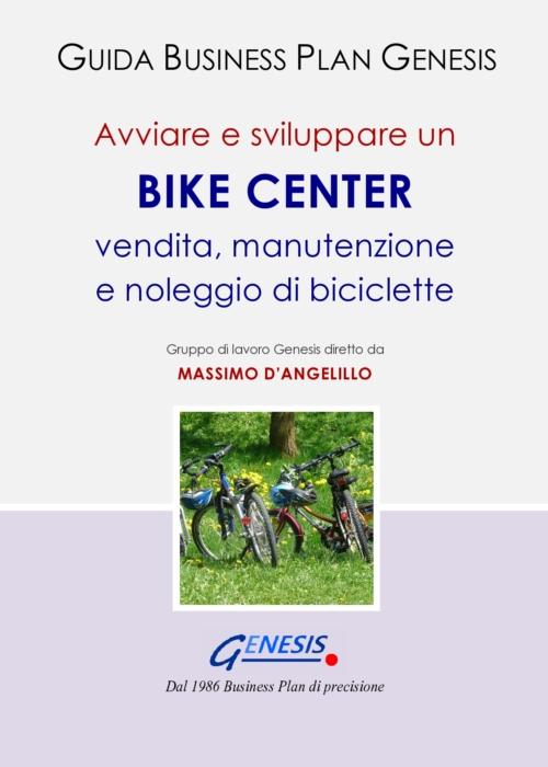 Avviare e sviluppare un BIKE CENTER – Vendita, manutenzione e noleggio di biciclette