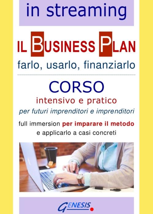 COMPLETO – CORSO BUSINESS PLAN IN STREAMING   9-10-11 dicembre 2020 – In partenza corso 15-17-21 dicembre > vedi in questo sito https://www.genesis.it/prodotto/corso-business-plan-in-streaming-15-17-21-dicembre-2020