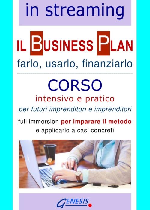 COMPLETO – CORSO BUSINESS PLAN IN STREAMING   15-17-21 dicembre 2020 – 2020 – In partenza corso 28-29-30 dicembre > vedi in questo sito https://www.genesis.it/prodotto/corso-business-plan-in-streaming-28-29-30-dicembre-2020