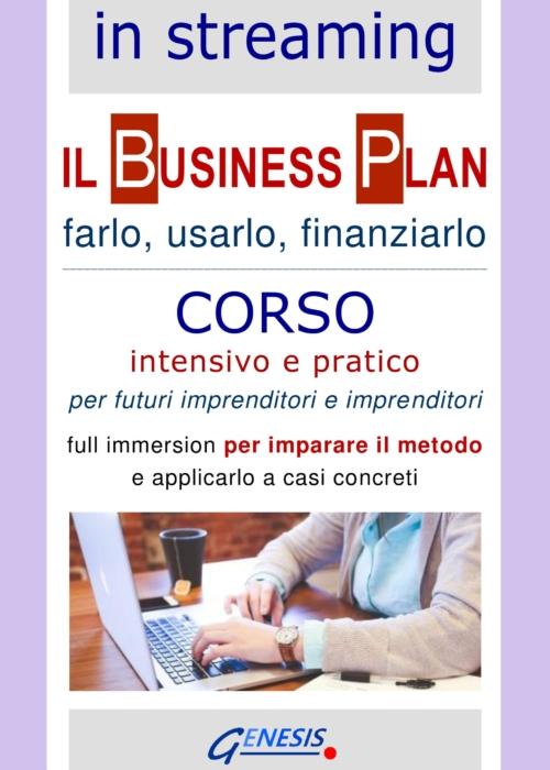 CORSO BUSINESS PLAN IN STREAMING   21 aprile-22 aprile – 26 aprile 2021 – APERTE LE ISCRIZIONI