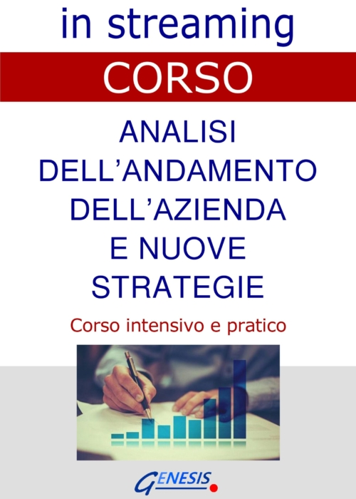 CORSO ANALISI DELL'ANDAMENTO DELL'AZIENDA E NUOVE STRATEGIE – IN STREAMING   29 – 30 – 31 marzo 2021 – COMPLETO