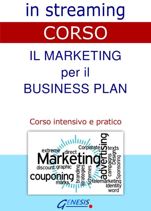 CORSO IL MARKETING PER IL BUSINESS PLAN -IN STREAMING   9-10-11 giugno 2021 – APERTE LE ISCRIZIONI