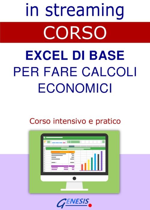 CORSO EXCEL DI BASE PER FARE CALCOLI ECONOMICI -IN STREAMING   28-29 luglio 2021