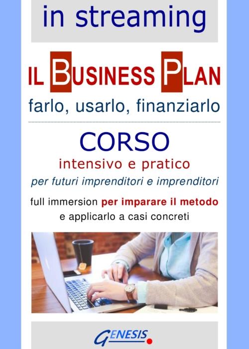 CORSO BUSINESS PLAN IN STREAMING   30 settembre, 1 e 4 ottobre 2021 – APERTE LE ISCRIZIONI